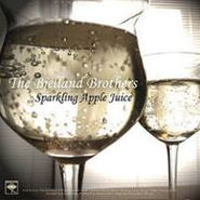"""The Bjelland Brothers, Sparkling Apple Juice / Can We Stay With You? (7"""")"""