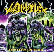 Toxic Holocaust, An Overdose Of Death... (CD)