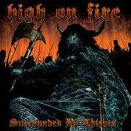 High On Fire, Surrounded By Thieves (LP)