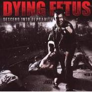 Dying Fetus, Descend Into Depravity (CD)