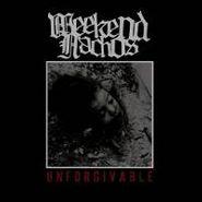 Weekend Nachos, Unforgivable (CD)