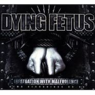 Dying Fetus, Infatuation With Malevolence (CD)