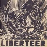 Liberteer, Better To Die On Your Feet Than Live On Your Knees (CD)