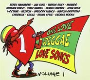 Various Artists, One Love Reggae Love Songs Vol. 1 (CD)