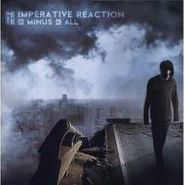 Imperative Reaction, Minus All (CD)