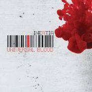 Inertia, Universal Blood (CD)