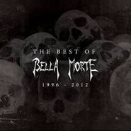 Bella Morte, Best Of Bella Morte 1996-2012 (CD)