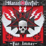 Hanzel und Gretyl, Hanzel Und Gretyl Fur Immer (CD)