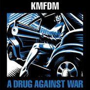 "KMFDM, A Drug Against War (12"")"