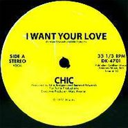 "Chic, I Want Your Love/My Forbidden (12"")"