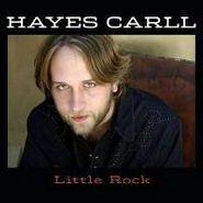 Hayes Carll, Little Rock (CD)