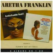 Aretha Franklin, Runnin' Out Of Fools / Yeah! (CD)