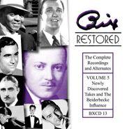 Bix Beiderbecke, Bix Restored, Vol. 5