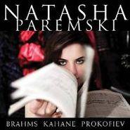 Natasha Paremski, Natasha Paremski plays Brahams, Kahane & Prokofiev (CD)
