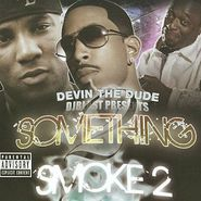 Devin The Dude, Something To Smoke 2