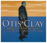 Otis Clay, Walk A Mile In My Shoes (CD)