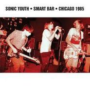 Sonic Youth, Smart Bar Chicago 1985 (LP)