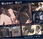 Buddy Guy, Live At The Checkerboard Lounge Chicago 1979 (CD)