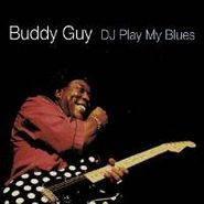 Buddy Guy, DJ Play My Blues (CD)