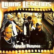 Living Legends, Almost Famous (CD)