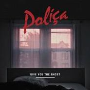 Poliça, Give You The Ghost (CD)
