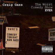 Craig Gass, Worst Comedy Show (CD)