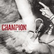 Champion, Promises Kept (CD)