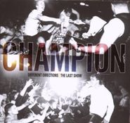 Champion, Different Directions:the Last (CD)