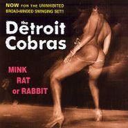 The Detroit Cobras, Mink Rat Or Rabbit (LP)