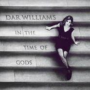 Dar Williams, In The Time Of Gods (CD)