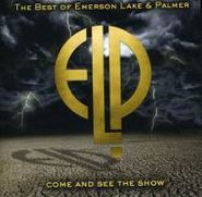 Emerson, Lake & Palmer, Come & See The Show: The Best Of Emerson Lake & Palmer (CD)