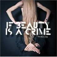 Mi & L'Au, If Beauty Is A Crime (CD)