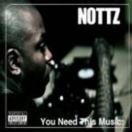 Nottz, You Need This Music (CD)