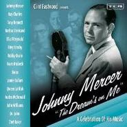 "Johnny Mercer, Clint Eastwood Presents: Johnny Mercer ""The Dream's On Me"" A Celebration of His Music (CD)"