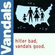 The Vandals, Hitler Bad Vandals Good (CD)