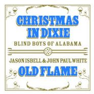 """The Blind Boys Of Alabama, Christmas In Dixie / Old Flame [BLACK FRIDAY] (7"""")"""