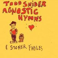 Todd Snider, Agnostic Hymns & Stoner Fables (CD)