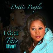 Dottie Peoples, I Got This Live!
