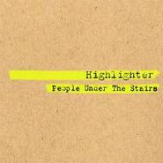 People Under The Stairs, Highlighter (CD)