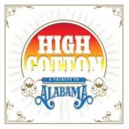 Various Artists, High Cotton: A Tribute To Alabama (CD)