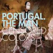 Portugal. The Man, Censored Colors (LP)