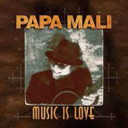 Papa Mali, Music Is Love (CD)