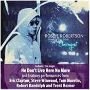 Robbie Robertson, How To Become Clairvoyant [Deluxe Edition] CD)