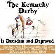 Hunter S. Thompson, The Kentucky Derby Is Decadent And Depraved (CD)