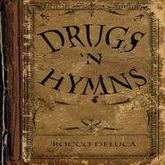 Rocco Deluca, Drugs 'N Hymns (CD)