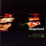 "Deepchord, Hash-Bar Remnants Pt.2 (12"")"