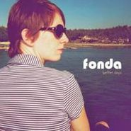 Fonda, Better Days (LP)