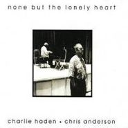 Charlie Haden, None But The Lonely Heart (LP)
