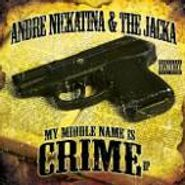 Andre Nickatina, My Middle Name Is Crime Ep (CD)