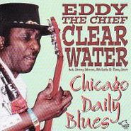 """Eddy """"The Chief"""" Clearwater, Chicago Daily Blues (CD)"""